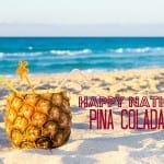 Happy National Piña Colada Day!
