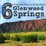 16 Things You May Not Know About Glenwood Springs