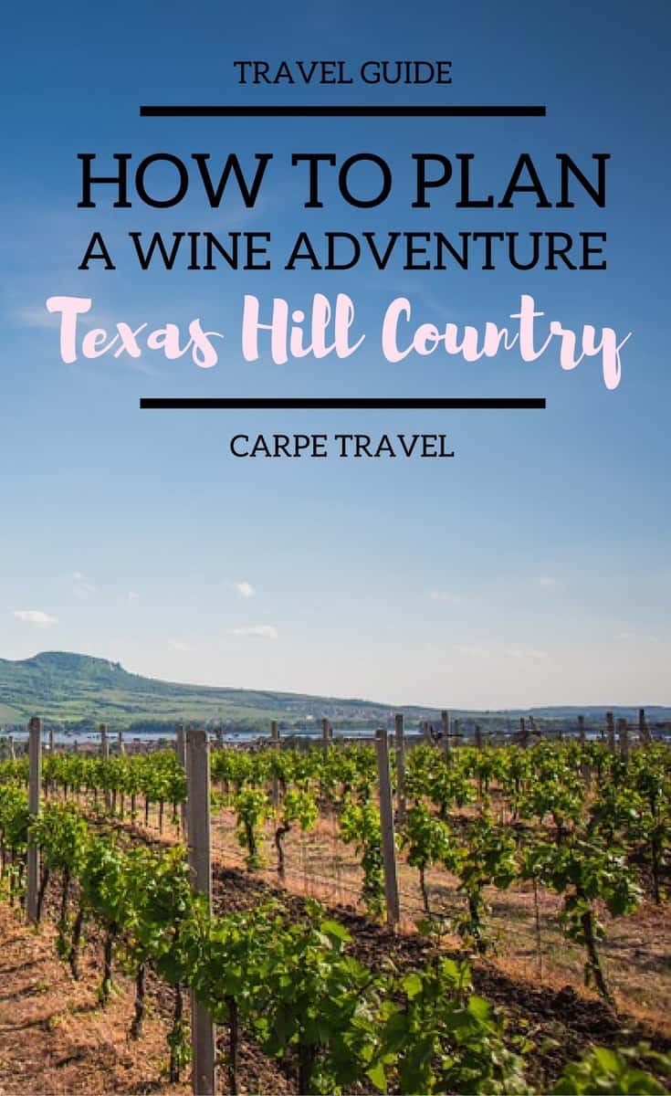 Wine adventures in the Texas Hill Country: A guide to planning your Texas Hill Country wine visit