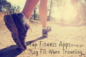 Top Fitness Apps to help you stay fit when traveling