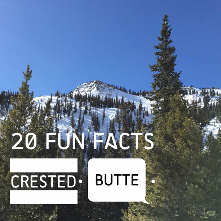Travel Trivia! Fun facts about Crested Butte Colorado.