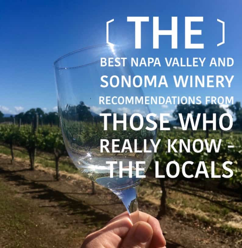 Napa Valley and Sonoma County Wineries: What the Locals Recommend