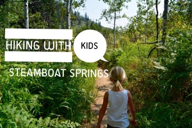 Hiking with Kids: Top Steamboat Springs Hiking Trails