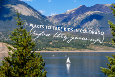 Places to Take Kids in Colorado (before they grow up)
