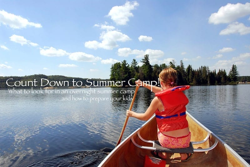 Count down to summer camp. Tips on how to prepare your kids (and yourself) for overnight summer camp.