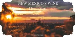 Fun facts regarding New Mexico's Wine History