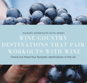 Four Fantastic Wine Country Destinations for Fit Travel in the United States